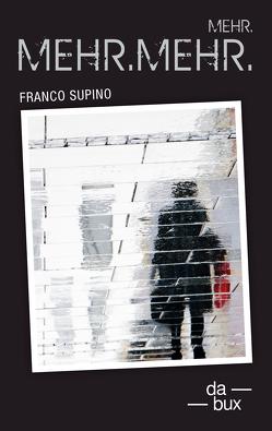 Mehr.Mehr.Mehr. von Supino,  Franco
