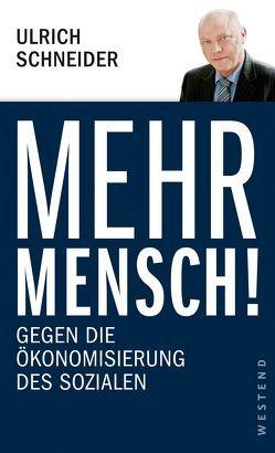 Mehr Mensch! von Schneider,  Ulrich