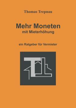 Mehr Moneten mit Mieterhöhung von Trepnau,  Thomas