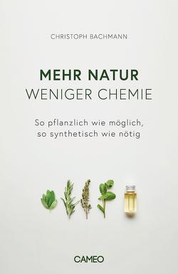 Mehr Natur, weniger Chemie von Bachmann,  Christoph