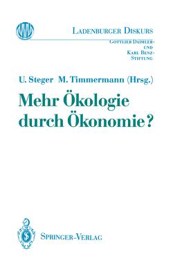 Mehr Ökologie durch Ökonomie? von Steger,  Ulrich, Timmermann,  Manfred