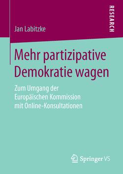 Mehr partizipative Demokratie wagen von Labitzke,  Jan