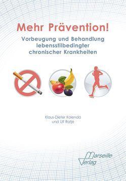Mehr Prävention! von Kolenda,  Klaus-Dieter, Ratje,  Ulf