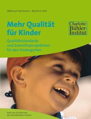 Mehr Qualität für Kinder von Hartmann,  Waltraud, Stoll,  Martina