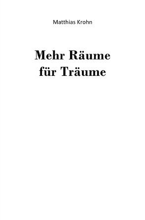 Mehr Räume für Träume von Krohn,  Matthias