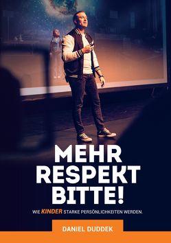 Mehr Respekt bitte! von Duddek,  Daniel