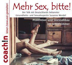 Mehr Sex, bitte! von Schirmohammadi,  Abbas, Wendel,  Susanne