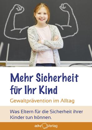 Mehr Sicherheit für Ihr Kind von Dietter,  Jochen, Dietter,  Michaela