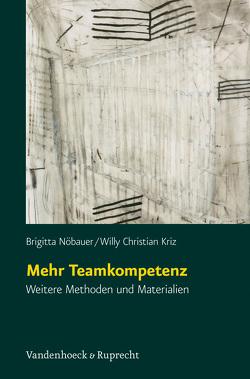 Mehr Teamkompetenz von Kriz,  Willy Christian, Nöbauer,  Brigitta