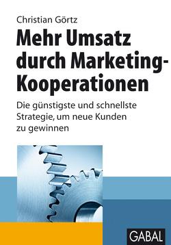 Mehr Umsatz durch Marketing-Kooperationen von Görtz,  Christian