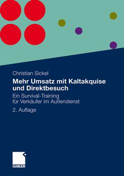 Mehr Umsatz mit Kaltakquise und Direktbesuch von Sickel,  Christian