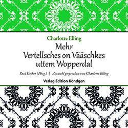 Mehr Vertellsches on Vääschkes uttem Wopperdal von Decker,  Paul, Elling,  Charlotte