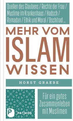 Mehr vom Islam wissen von Graebe,  Horst