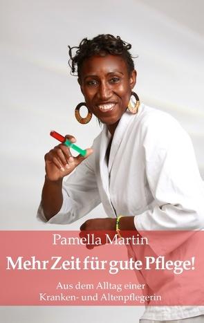 Mehr Zeit für gute Pflege! von Martin,  Pamella