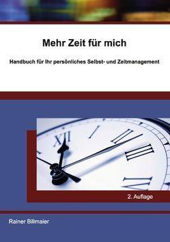 Mehr Zeit für mich von Billmaier,  Rainer