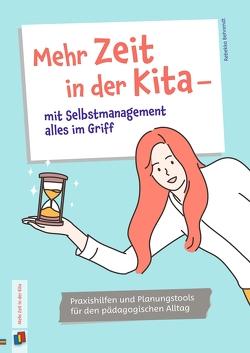 Mehr Zeit in der Kita – mit Selbstmanagement alles im Griff von Behrendt,  Rebekka