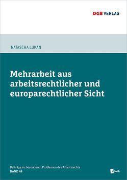 Mehrarbeit aus arbeitsrechtlicher und europarechtlicher Sicht von Lukan,  Natascha