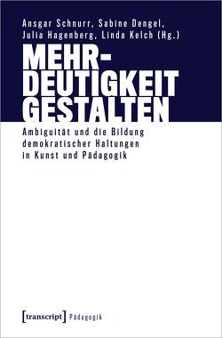 Mehrdeutigkeit gestalten von Dengel,  Sabine, Hagenberg,  Julia, Kelch,  Linda, Schnurr,  Ansgar