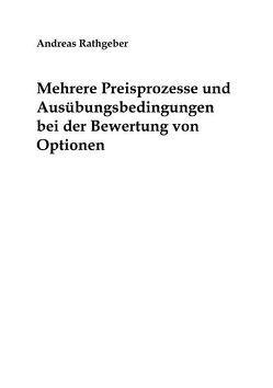 Mehrere Preisprozesse und Ausübungsbedingungen bei der Bewertung von Optionen von Rathgeber,  Andreas