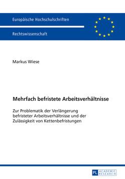 Mehrfach befristete Arbeitsverhältnisse von Wiese,  Markus