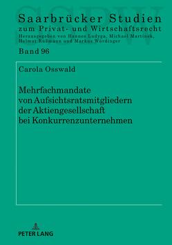 Mehrfachmandate von Aufsichtsratsmitgliedern der Aktiengesellschaft bei Konkurrenzunternehmen von Osswald,  Carola