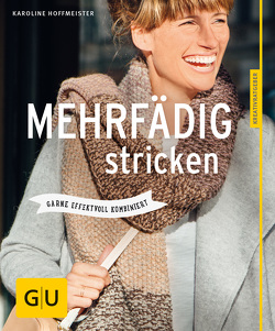 Mehrfädig stricken von Hoffmeister,  Karoline