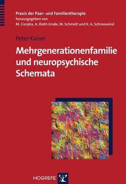 Mehrgenerationenfamilie und neuropsychische Schemata von Kaiser,  Peter