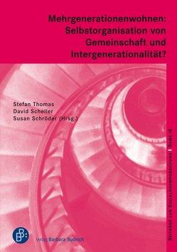 Mehrgenerationenwohnen: Selbstorganisation von Gemeinschaft und Intergenerationalität? von Scheller,  David, Schröder,  Susan, Thomas,  Stefan