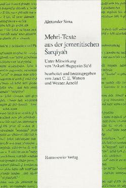 Mehri-Texte aus der jemenitisches Sarqiyah von Arnold,  Werner, Sima,  Alexander, Watson,  C. E.