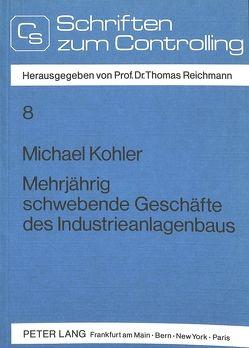 Mehrjährig schwebende Geschäfte des Industrieanlagenbaus von Köhler,  Michael