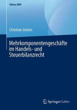 Mehrkomponentengeschäfte im Handels- und Steuerbilanzrecht von Joisten,  Christian