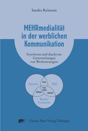Mehrmedialität in der werblichen Kommunikation von Reimann,  Sandra