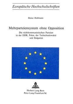 Mehrparteiensystem ohne Opposition von Hofmann,  Heinz