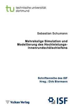 Mehrskalige Modellierung und Simulation des Hochleistungs-Innenrundschälschleifens von Biermann,  Dirk, Schumann,  Sebastian
