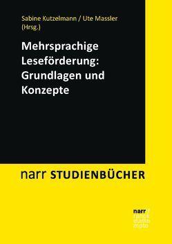 Mehrsprachige Leseförderung: Grundlagen und Konzepte von Kutzelmann,  Sabine, Massler,  Ute