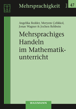 Mehrsprachiges Handeln im Mathematikunterricht von Çelikkol,  Meryem, Redder,  Angelika, Rehbein,  Jochen, Wagner,  Jonas