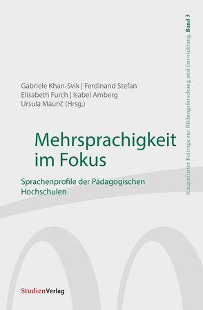 Mehrsprachigkeit im Fokus von Amberg,  Isabel, Furch,  Elisabeth, Khan-Svik,  Gabriele, Mauric,  Ursula, Stefan,  Ferdinand