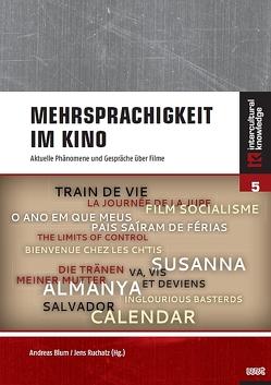 Mehrsprachigkeit im Kino von Blum,  Andreas, Ruchatz,  Jens