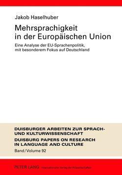 Mehrsprachigkeit in der Europäischen Union von Haselhuber,  Jakob