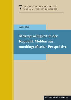 Mehrsprachigkeit in der Republik Moldau aus autobiografischer Perspektive von Tofan,  Alina