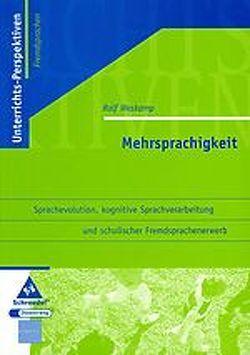 Mehrsprachigkeit. Sprachevolution, kognitive Sprachverarbeitung und schulischer Fremdsprachenunterricht von Weskamp,  Ralf