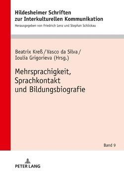 Mehrsprachigkeit, Sprachkontakt und Bildungsbiografie von Grigorieva,  Ioulia, Kreß,  Beatrix, Silva,  Vasco
