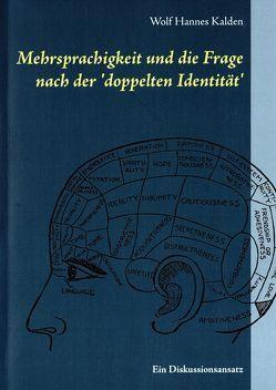 Mehrsprachigkeit und die Frage nach der 'doppelten Identität' von Kalden,  Wolf Hannes