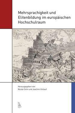 Mehrsprachigkeit und Elitenbildung im europäischen Hochschulraum von Colin,  Nicole, Umlauf,  Joachim