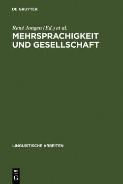 Mehrsprachigkeit und Gesellschaft von De Knop,  Sabine, Jongen,  René, Nelde,  Peter H., Quix,  Marie-Paule