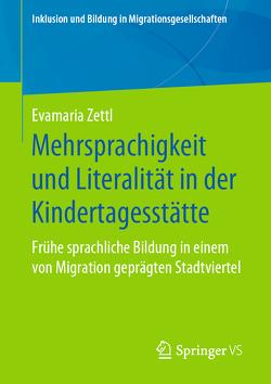 Mehrsprachigkeit und Literalität in der Kindertagesstätte von Zettl,  Evamaria