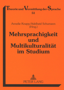 Mehrsprachigkeit und Multikulturalität im Studium von Knapp,  Annelie, Schumann,  Adelheid