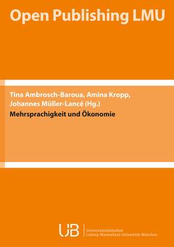 Mehrsprachigkeit und Ökonomie von Ambrosch-Baroua,  Tina, Kropp,  Amina, Müller-Lancé,  Johannes