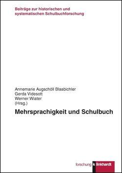 Mehrsprachigkeit und Schulbuch von Augschöll Blasbichler,  Annemarie, Videsott,  Gerda, Wiater,  Werner