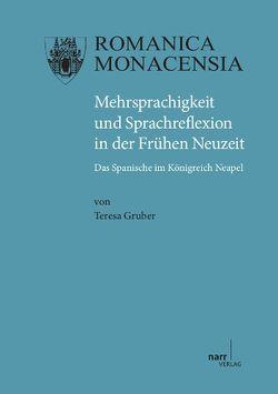 Mehrsprachigkeit und Sprachreflexion in der Frühen Neuzeit von Gruber,  Teresa